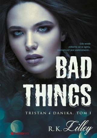 Bad Things Tristan i Danika Tom I