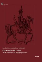 Ochmatów 30 I 1644 Triumf nad forpocztą wojującego islamu