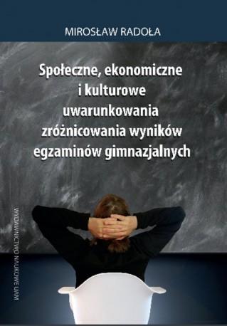 Społeczne, ekonomiczne i kulturowe uwarunkowania zróżnicowania wyników egzaminów gimnazjalnych