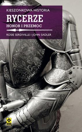 Kieszonkowa historia Rycerze Honor i przemoc