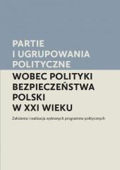 Partie i ugrupowania polityczne wobec polityki bezpieczeństwa Poolski w XXI wieku