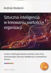 Sztuczna inteligencja w kreowaniu wartości organizacji