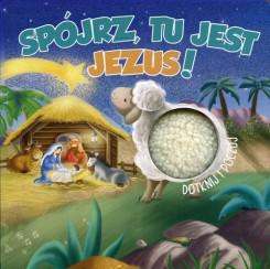 Spójrz, tu jest Jezus!