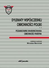 Dylematy współczesnej obronności Polski Tom 2 Pozamilitarne uwarunkowania obronności państwa