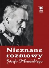 Nieznane rozmowy Józefa Piłsudskiego