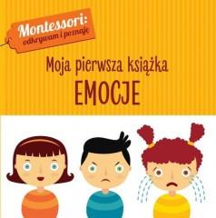 Montessori Moja pierwsza książka. Emocje
