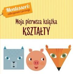 Montessori Moja pierwsza książka Kształty