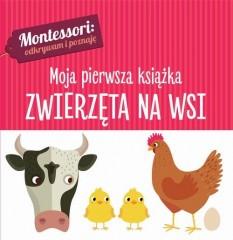 Montessori Moja pierwsza książka Zwierzęta na wsi