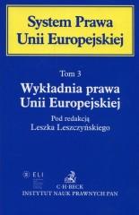 System Prawa Unii Europejskiej Tom 3 Wykładnia prawa Unii Europejskiej