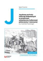 Językowe portrety zwierząt hodowlanych w przestrzeni semantyczno-kulturowej polszczyzny i ruszczyzny