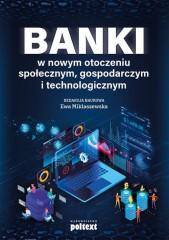 Banki w nowym otoczeniu społecznym gospodarczym i technologicznym