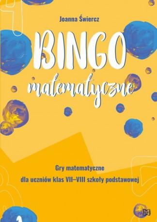 Bingo matematyczne. Gry matematyczne dla klas VII-VIII