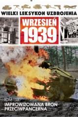 Wielki Leksykon Uzbrojenia Wrzesień 1939 Tom 159 Improwizowana broń przeciwpancerna
