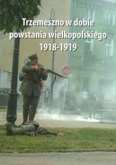 Trzemeszno w dobie powstania wielkopolskiego 1918-1919