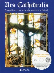 Ars Cathedralis Przewodnik duchowy po bazylice katedralnej w Kielcach + płyta CD