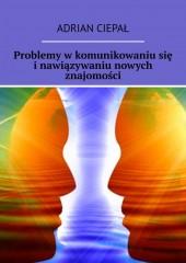 Problemy wkomunikowaniusię inawiązywaniu nowych znajomości